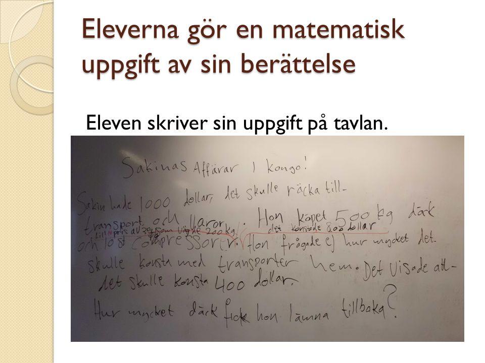 Eleverna gör en matematisk uppgift av sin berättelse Eleven skriver sin uppgift på tavlan.