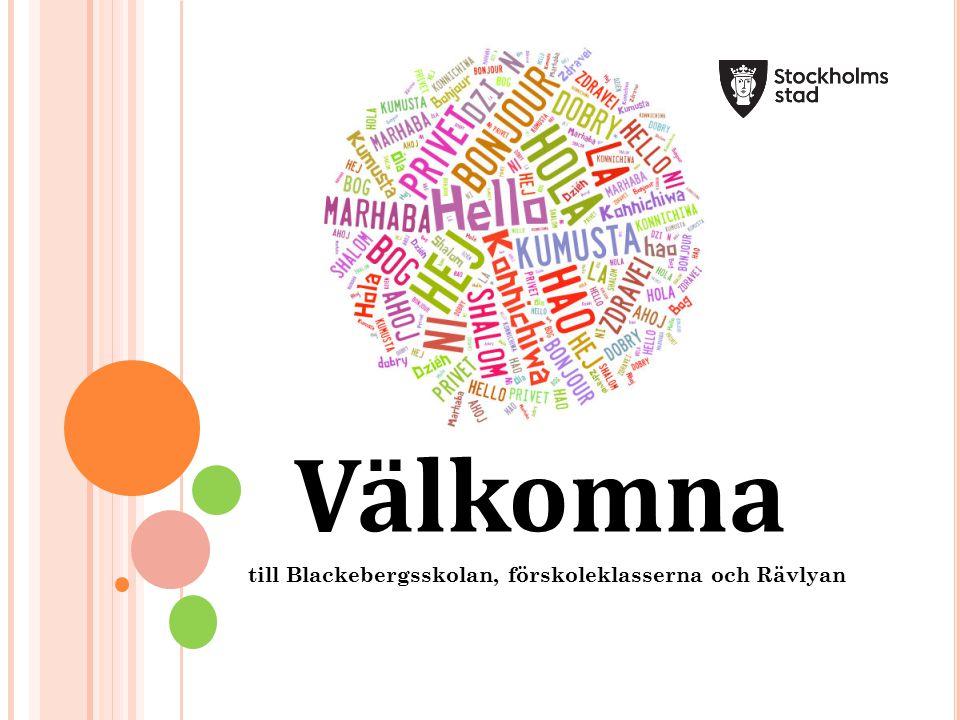 B LACKEBERGSSKOLAN F – 6 skola Cirka 340 elever 70 anställda En liten skola som vill vara i världens centrum.