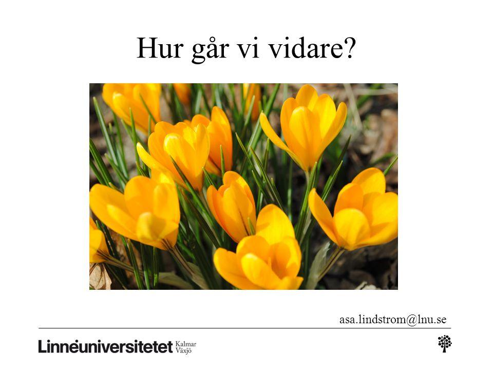 Hur går vi vidare? asa.lindstrom@lnu.se