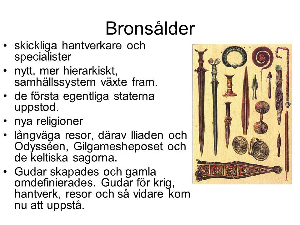 Bronsålder skickliga hantverkare och specialister nytt, mer hierarkiskt, samhällssystem växte fram.