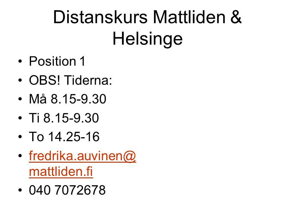 Distanskurs Mattliden & Helsinge Position 1 OBS.
