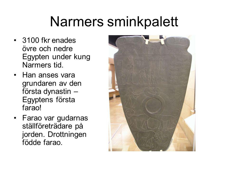 Narmers sminkpalett 3100 fkr enades övre och nedre Egypten under kung Narmers tid.
