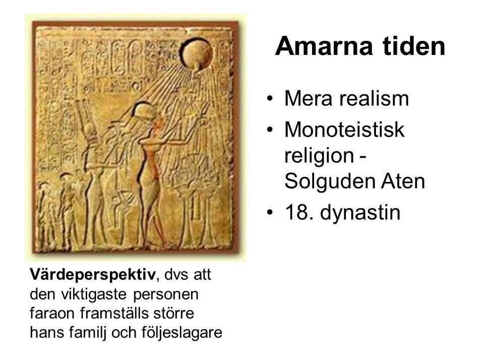 Amarna tiden Mera realism Monoteistisk religion - Solguden Aten 18.