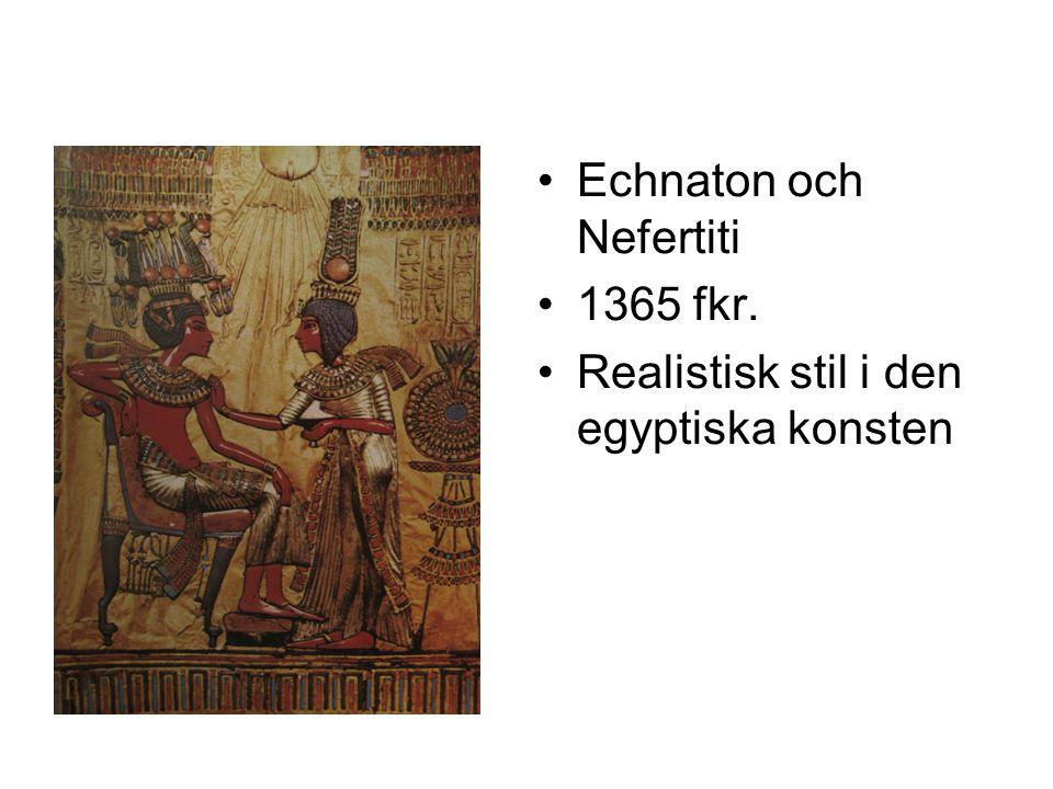 Echnaton och Nefertiti 1365 fkr. Realistisk stil i den egyptiska konsten