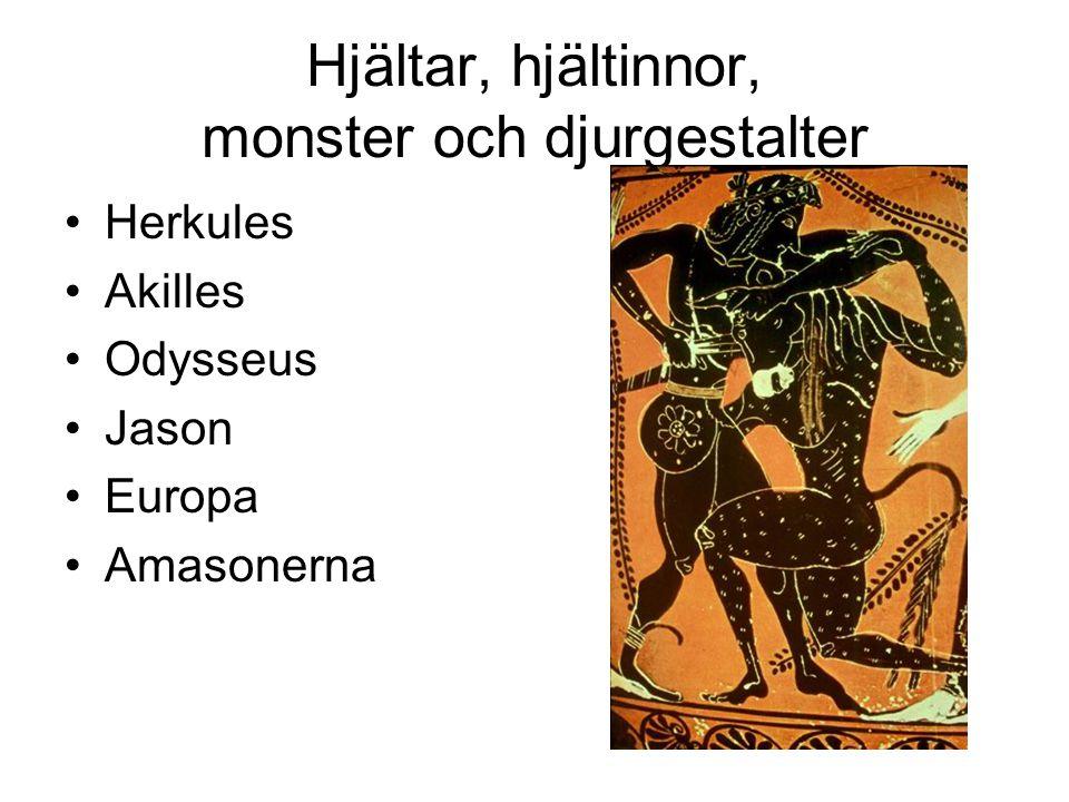 Hjältar, hjältinnor, monster och djurgestalter Herkules Akilles Odysseus Jason Europa Amasonerna