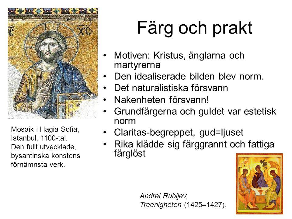 Färg och prakt Motiven: Kristus, änglarna och martyrerna Den idealiserade bilden blev norm.