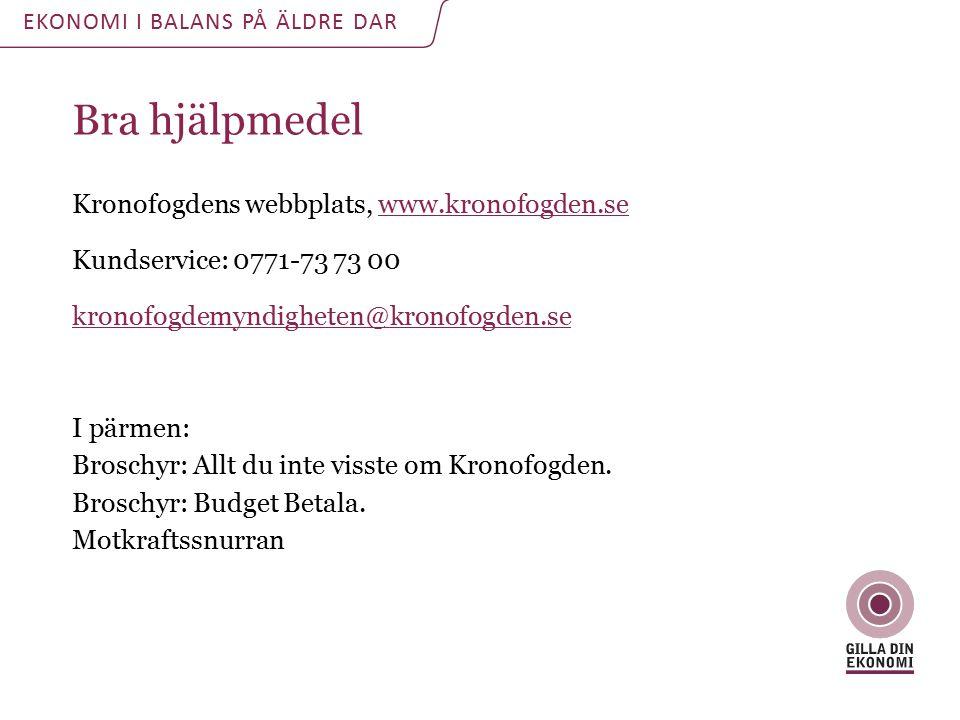 Bra hjälpmedel Kronofogdens webbplats, www.kronofogden.se Kundservice: 0771-73 73 00 kronofogdemyndigheten@kronofogden.se I pärmen: Broschyr: Allt du inte visste om Kronofogden.