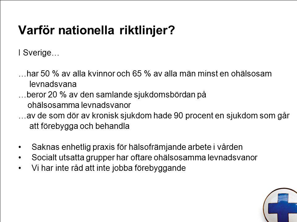 Varför nationella riktlinjer.
