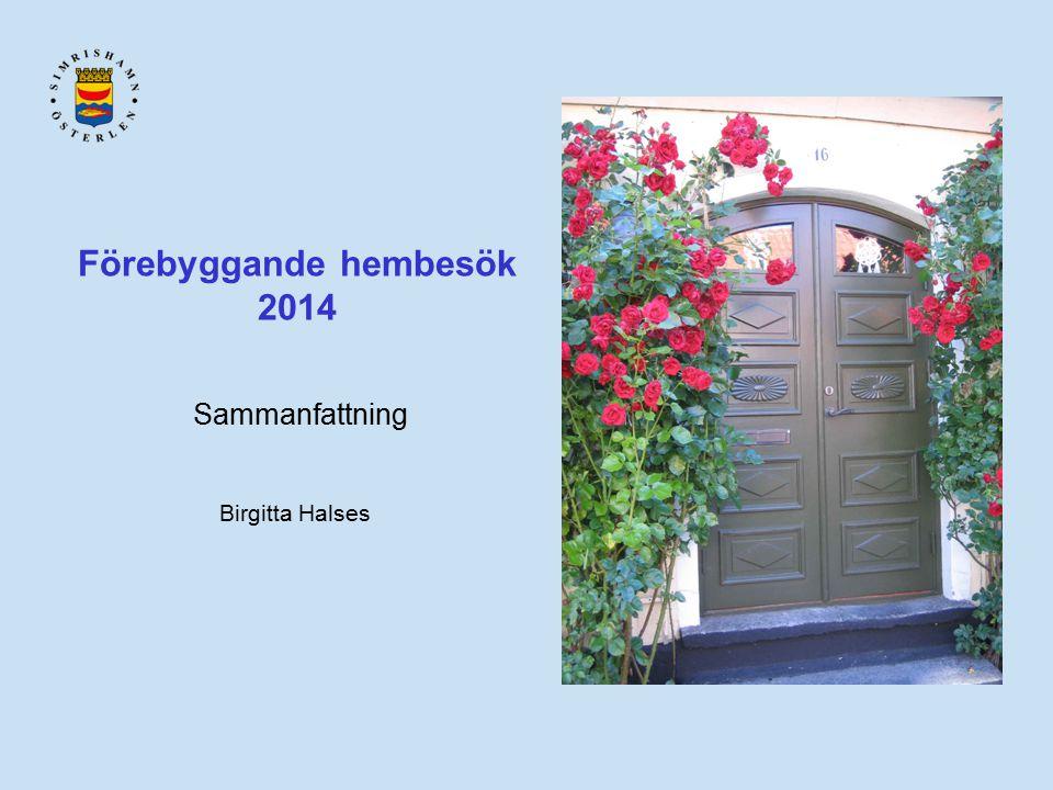 Förebyggande hembesök 2014 Sammanfattning Birgitta Halses