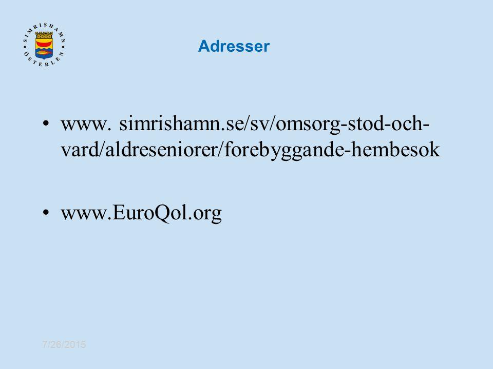 7/26/2015 Adresser www. simrishamn.se/sv/omsorg-stod-och- vard/aldreseniorer/forebyggande-hembesok www.EuroQol.org