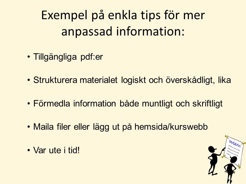 Exempel på enkla tips för mer anpassad information: Tillgängliga pdf:er Strukturera materialet logiskt och överskådligt, lika Förmedla information båd
