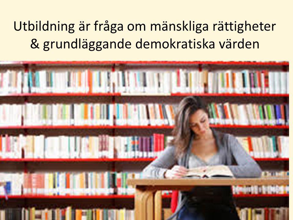 Utbildning är fråga om mänskliga rättigheter & grundläggande demokratiska värden