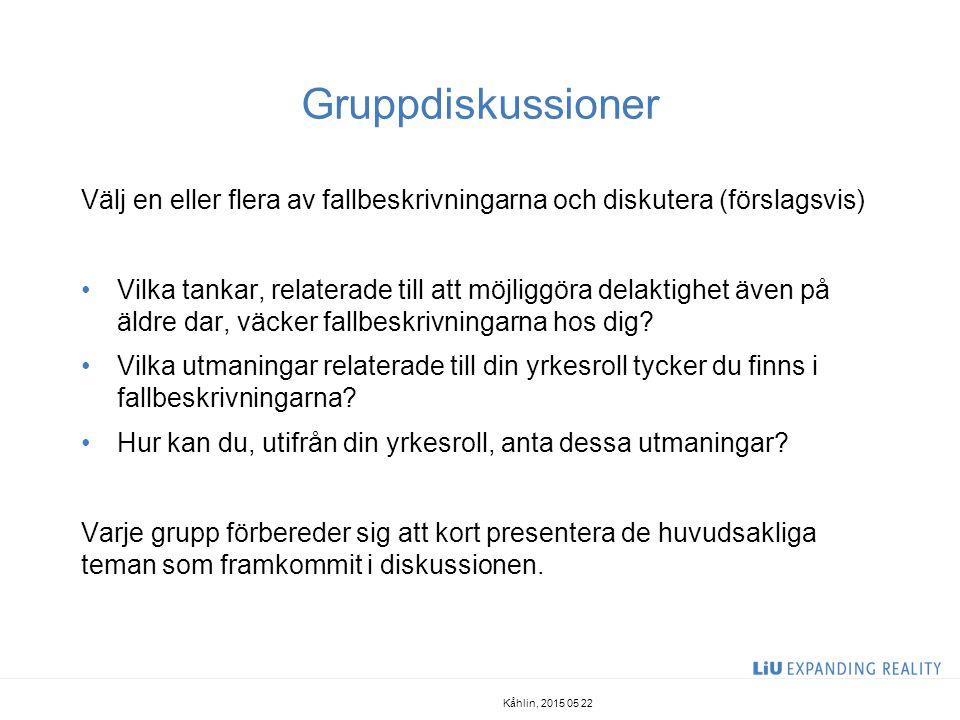 Gruppdiskussioner Välj en eller flera av fallbeskrivningarna och diskutera (förslagsvis) Vilka tankar, relaterade till att möjliggöra delaktighet även