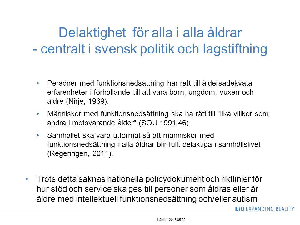 Delaktighet för alla i alla åldrar - centralt i svensk politik och lagstiftning Personer med funktionsnedsättning har rätt till åldersadekvata erfaren