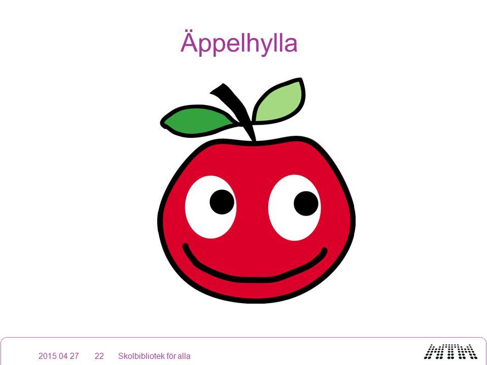 Äppelhylla 2015 04 27Skolbibliotek för alla22