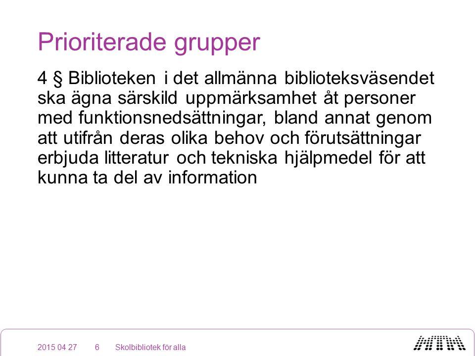Skollagen (2010:800) 36 § Elever i grundskolan, grundsärskolan, specialskolan, sameskolan, gymnasieskolan och gymnasiesärskolan ska ha till gång till ett skolbibliotek.
