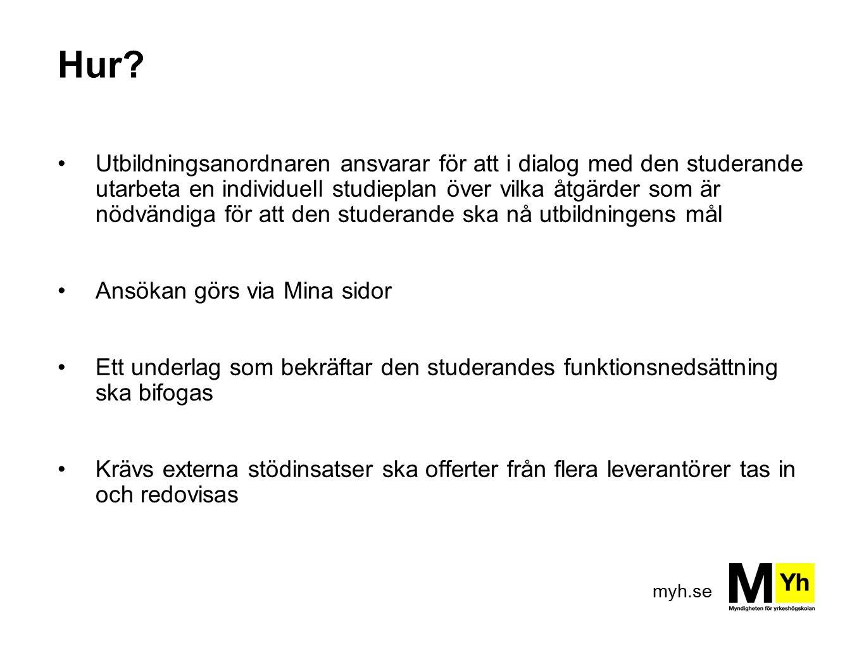 myh.se Hur? Utbildningsanordnaren ansvarar för att i dialog med den studerande utarbeta en individuell studieplan över vilka åtgärder som är nödvändig