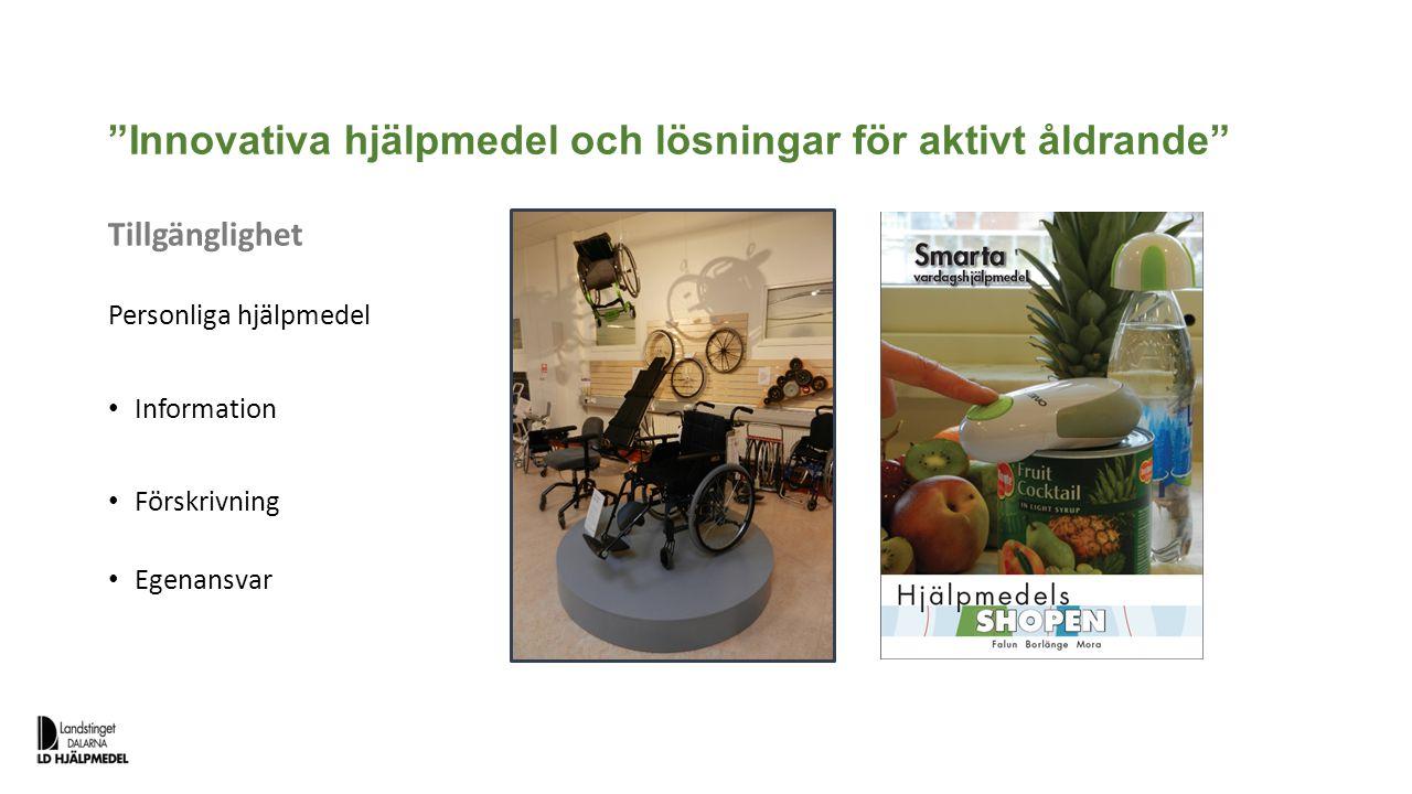 """""""Innovativa hjälpmedel och lösningar för aktivt åldrande"""" Tillgänglighet Personliga hjälpmedel Information Förskrivning Egenansvar"""