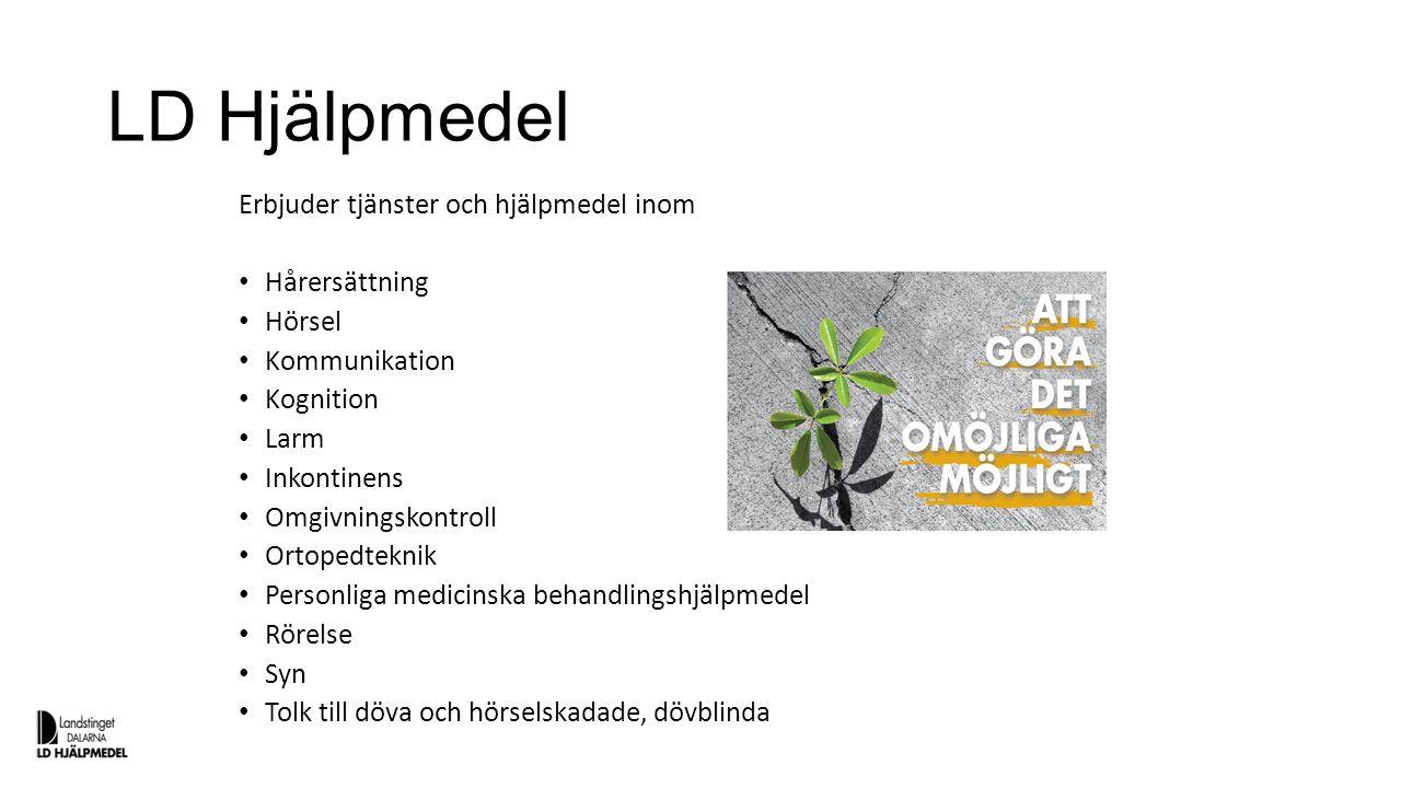 LD Hjälpmedel Erbjuder tjänster och hjälpmedel inom Hårersättning Hörsel Kommunikation Kognition Larm Inkontinens Omgivningskontroll Ortopedteknik Per