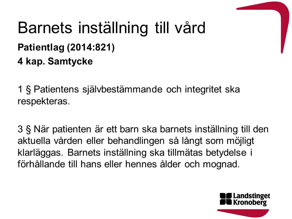 Barnets inställning till vård Patientlag (2014:821) 4 kap.