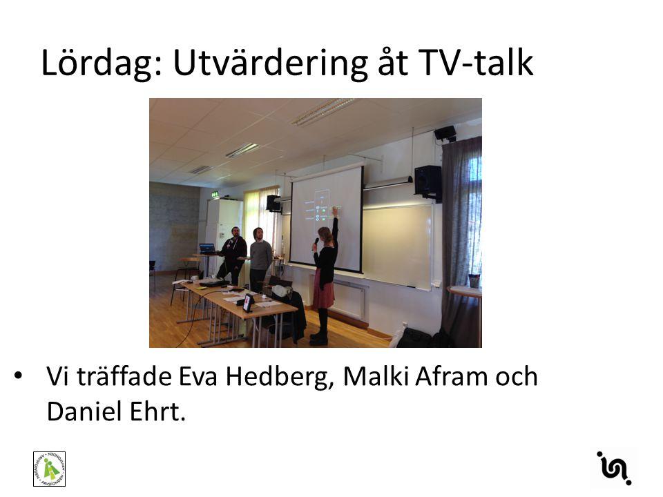 Lördag: Utvärdering åt TV-talk Vi träffade Eva Hedberg, Malki Afram och Daniel Ehrt.