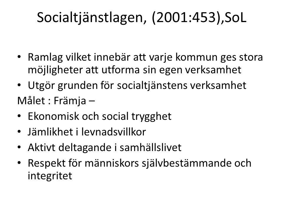 Socialtjänstlagen, (2001:453),SoL Ramlag vilket innebär att varje kommun ges stora möjligheter att utforma sin egen verksamhet Utgör grunden för socia