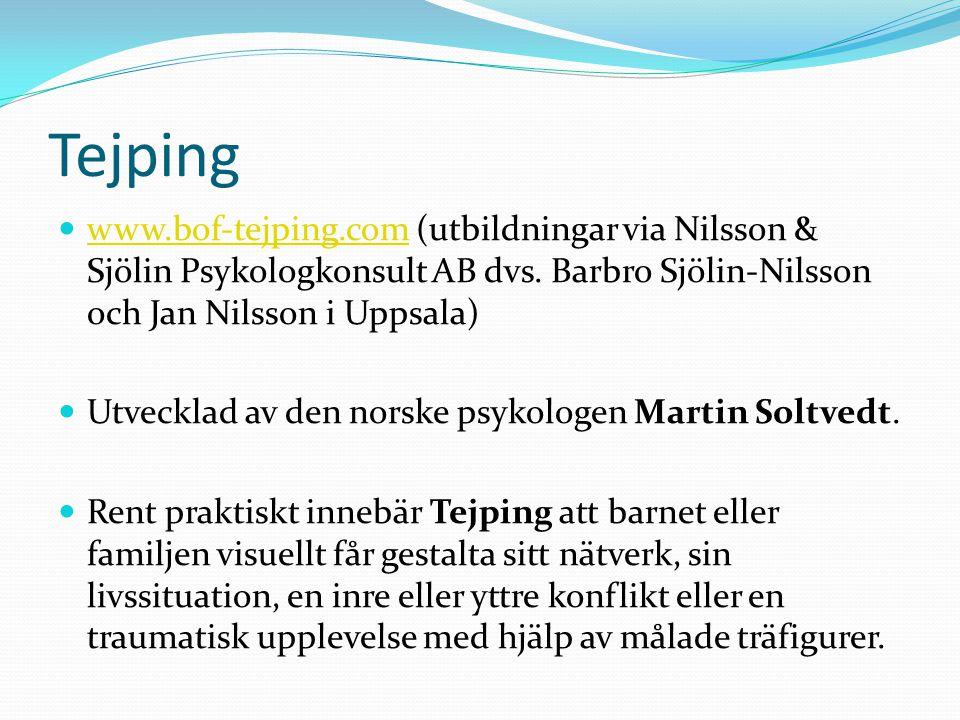 Tejping www.bof-tejping.com (utbildningar via Nilsson & Sjölin Psykologkonsult AB dvs. Barbro Sjölin-Nilsson och Jan Nilsson i Uppsala) www.bof-tejpin