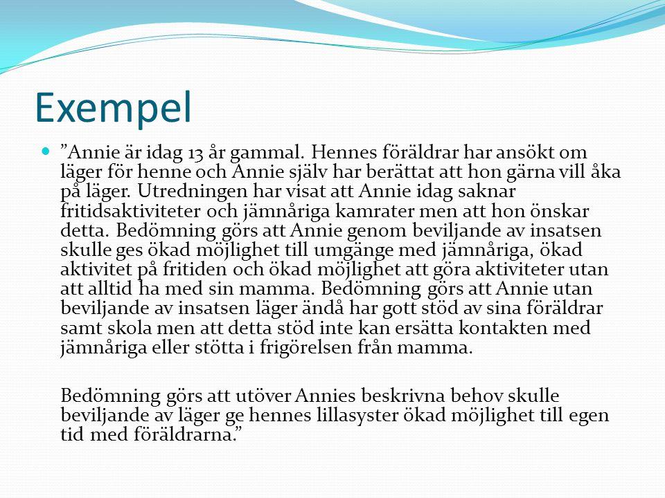 """Exempel """"Annie är idag 13 år gammal. Hennes föräldrar har ansökt om läger för henne och Annie själv har berättat att hon gärna vill åka på läger. Utre"""