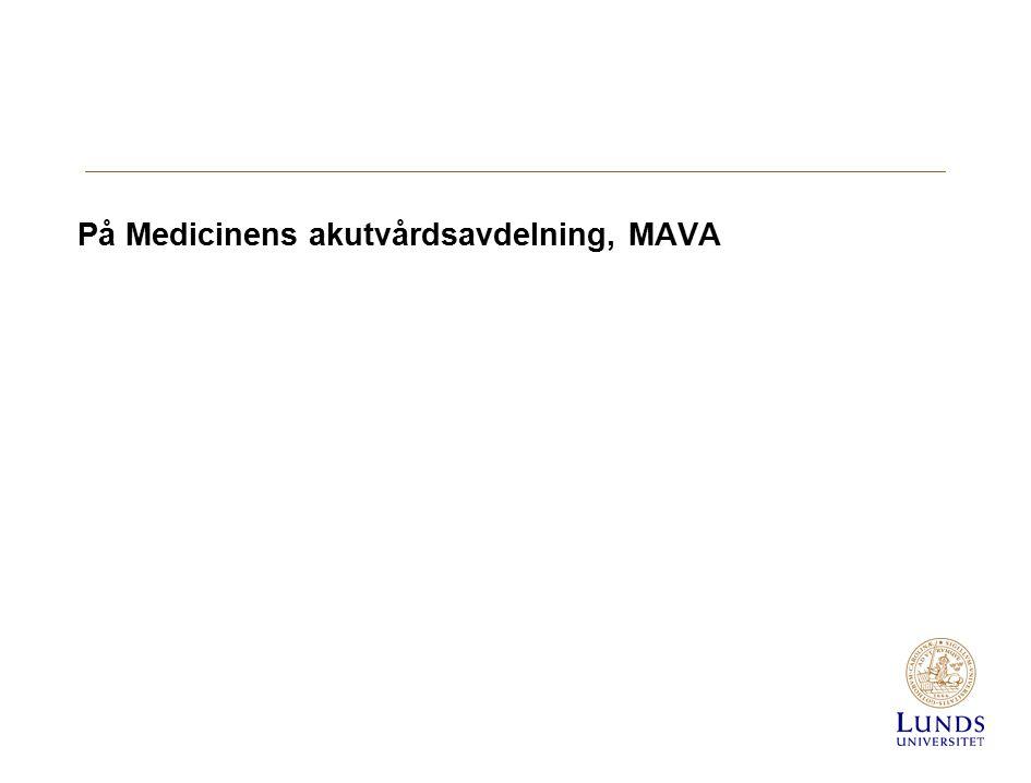 På Medicinens akutvårdsavdelning, MAVA