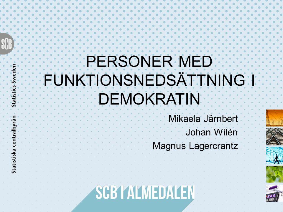 PERSONER MED FUNKTIONSNEDSÄTTNING I DEMOKRATIN Mikaela Järnbert Johan Wilén Magnus Lagercrantz