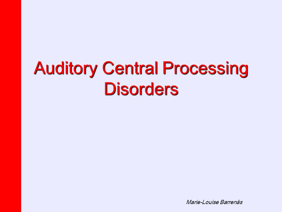 Marie-Louise Barrenäs Auditory Central Processing Disorders