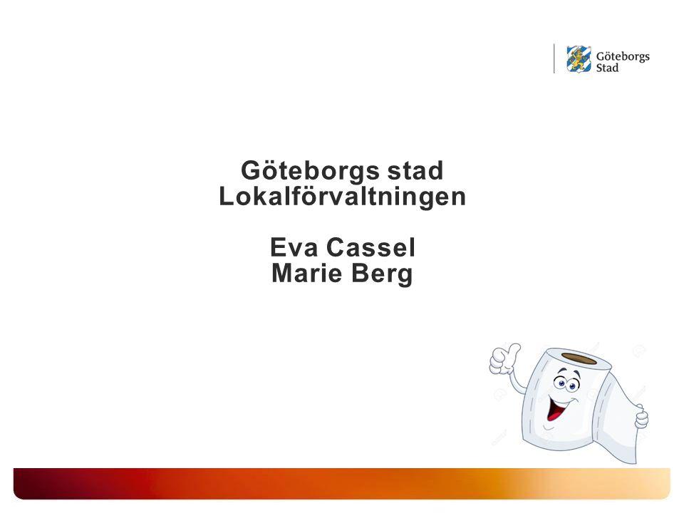 Göteborgs stad Lokalförvaltningen Eva Cassel Marie Berg