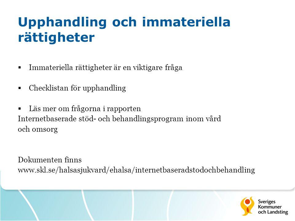 Upphandling och immateriella rättigheter  Immateriella rättigheter är en viktigare fråga  Checklistan för upphandling  Läs mer om frågorna i rappor