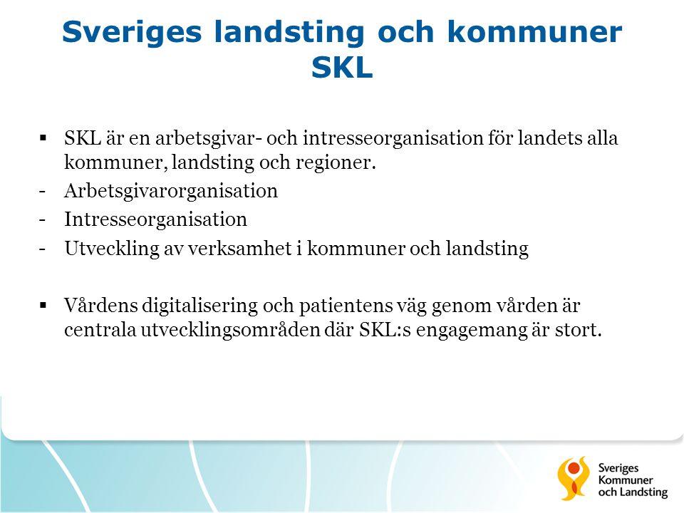 Sveriges landsting och kommuner SKL  SKL är en arbetsgivar- och intresseorganisation för landets alla kommuner, landsting och regioner. -Arbetsgivaro