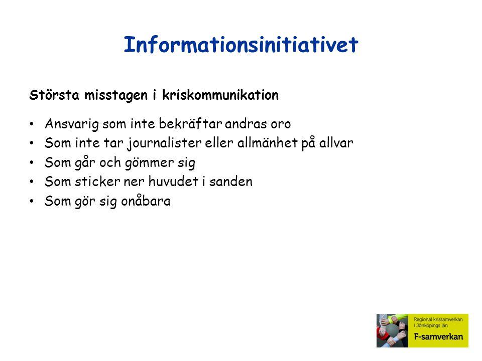 Informationsinitiativet Största misstagen i kriskommunikation Ansvarig som inte bekräftar andras oro Som inte tar journalister eller allmänhet på allv