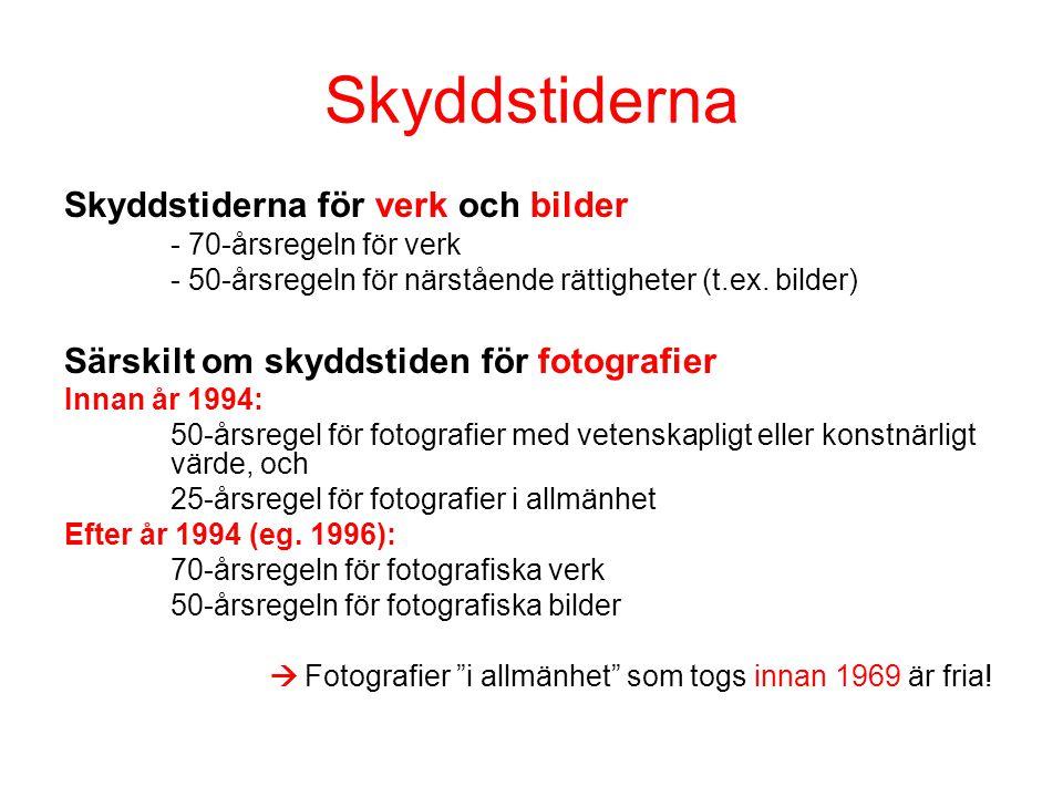 Skyddstiderna Skyddstiderna för verk och bilder - 70-årsregeln för verk - 50-årsregeln för närstående rättigheter (t.ex.