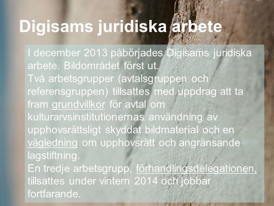 I december 2013 påbörjades Digisams juridiska arbete.