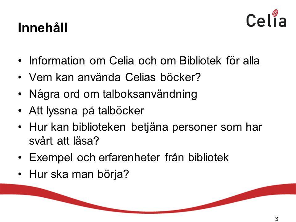 Information om Celia och om Bibliotek för alla 4