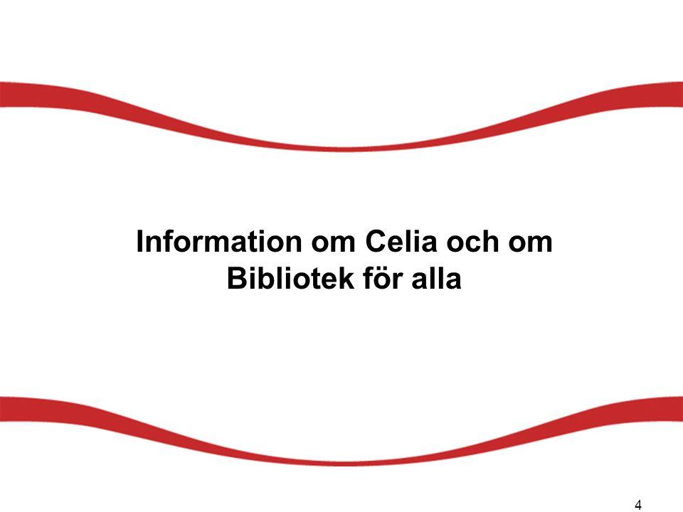 Celias uppgifter och verksamhet Celias mål är att främja jämställdhet ifråga om tillgången på litteratur och kunskap för personer med läsnedsättning Statligt specialbibliotek (undervisnings- och kulturministeriet) Grundades 1890; övergick till staten 1978 Styrs av lag och författning om biblioteket & upphovsrättslagen Ca 30 000 kunder, både samfund och privatpersoner Skön- och facklitteratur samt läromedel för alla utbildningsstadier Sakkunnigverksamhet inom tillgänglig publicering 54 medarbetare Ligger i Helsingfors Östra centrum 5