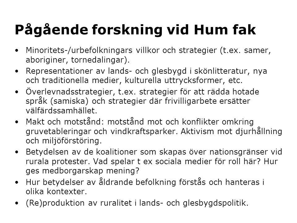 Pågående forskning vid Hum fak Minoritets-/urbefolkningars villkor och strategier (t.ex.