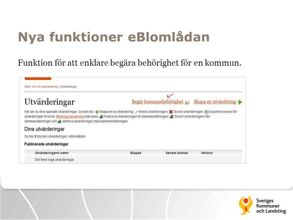 Nya funktioner eBlomlådan Funktion för att enklare begära behörighet för en kommun.