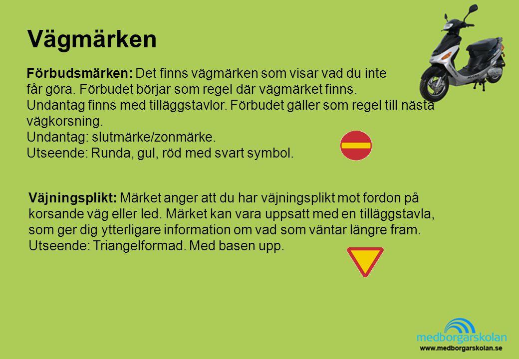 Vägmärken Väjningsplikt: Märket anger att du har väjningsplikt mot fordon på korsande väg eller led. Märket kan vara uppsatt med en tilläggstavla, som