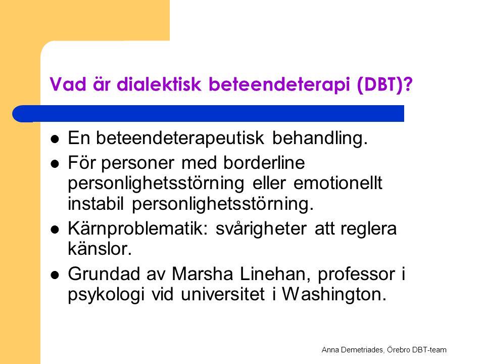 KBT alltför förändringsinriktad Om förändring balanseras med ett ständigt och uttalat accepterande av personens reaktionssätt, hennes upplevelse och hennes situation så tolereras förändrings- interventionerna bättre (Koerner & Linehan, 2000).