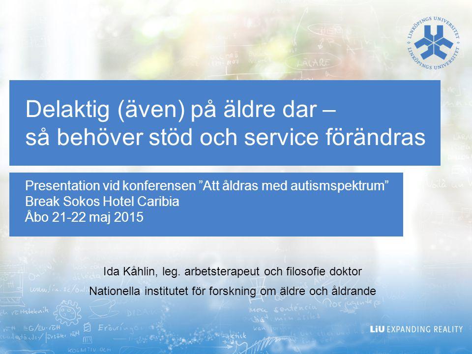 Att åldras med utvecklingsstörning och/eller autism Biologiska komponenter Psykologiska komponenter Sociala komponenter Kåhlin, 2015 05 22