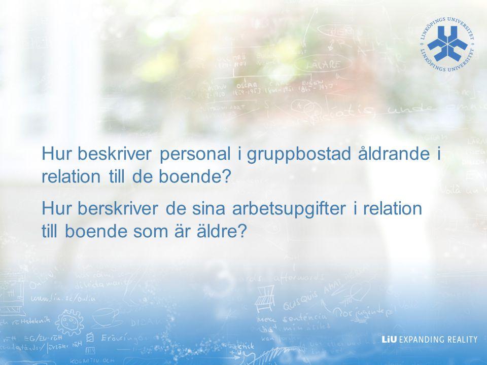 Hur beskriver personal i gruppbostad åldrande i relation till de boende.