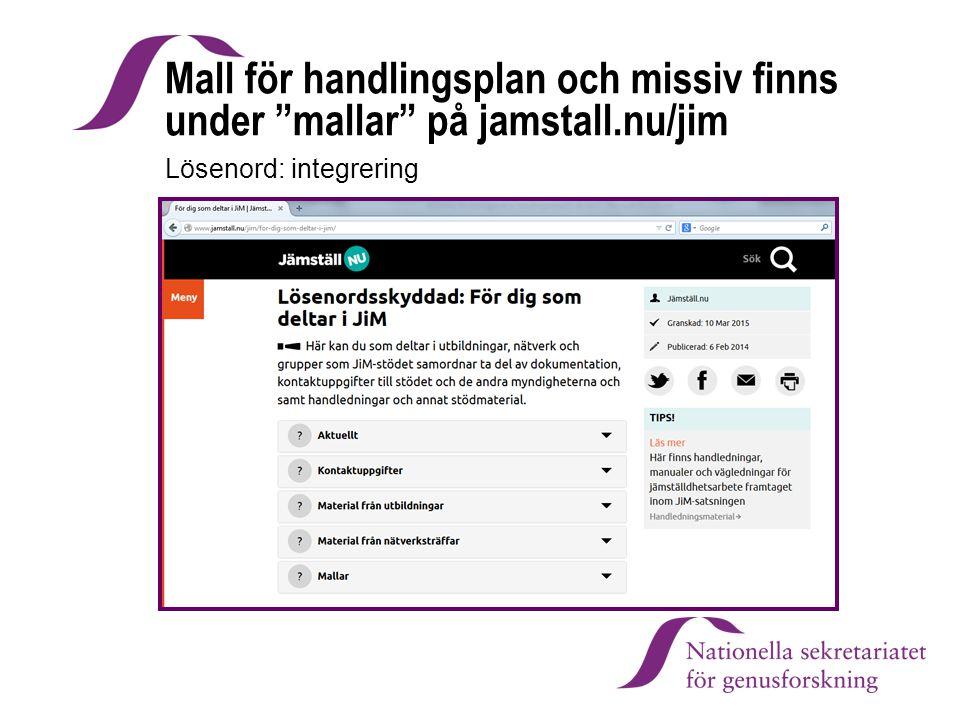 """Mall för handlingsplan och missiv finns under """"mallar"""" på jamstall.nu/jim Lösenord: integrering"""