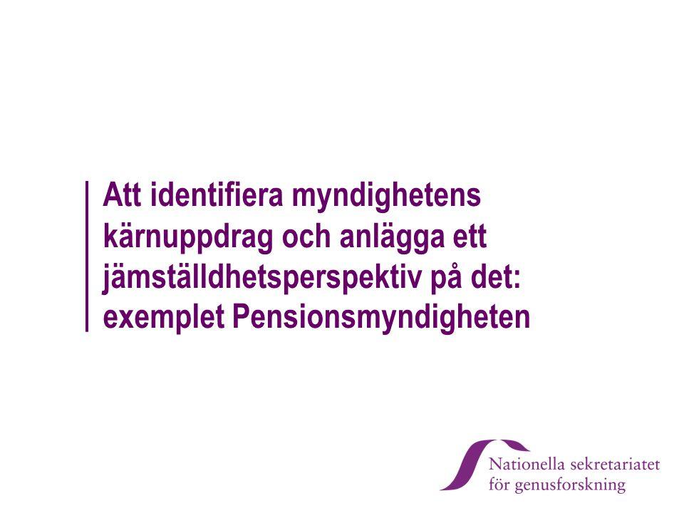 Att identifiera myndighetens kärnuppdrag och anlägga ett jämställdhetsperspektiv på det: exemplet Pensionsmyndigheten