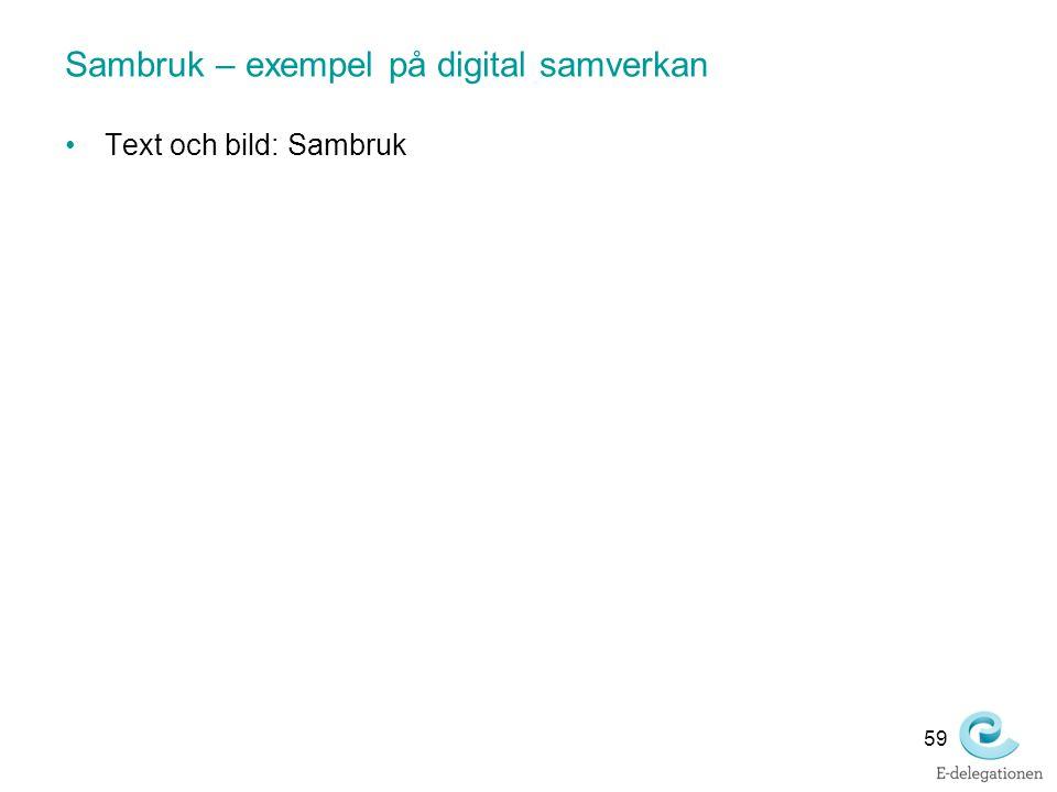 Sambruk – exempel på digital samverkan Text och bild: Sambruk 59
