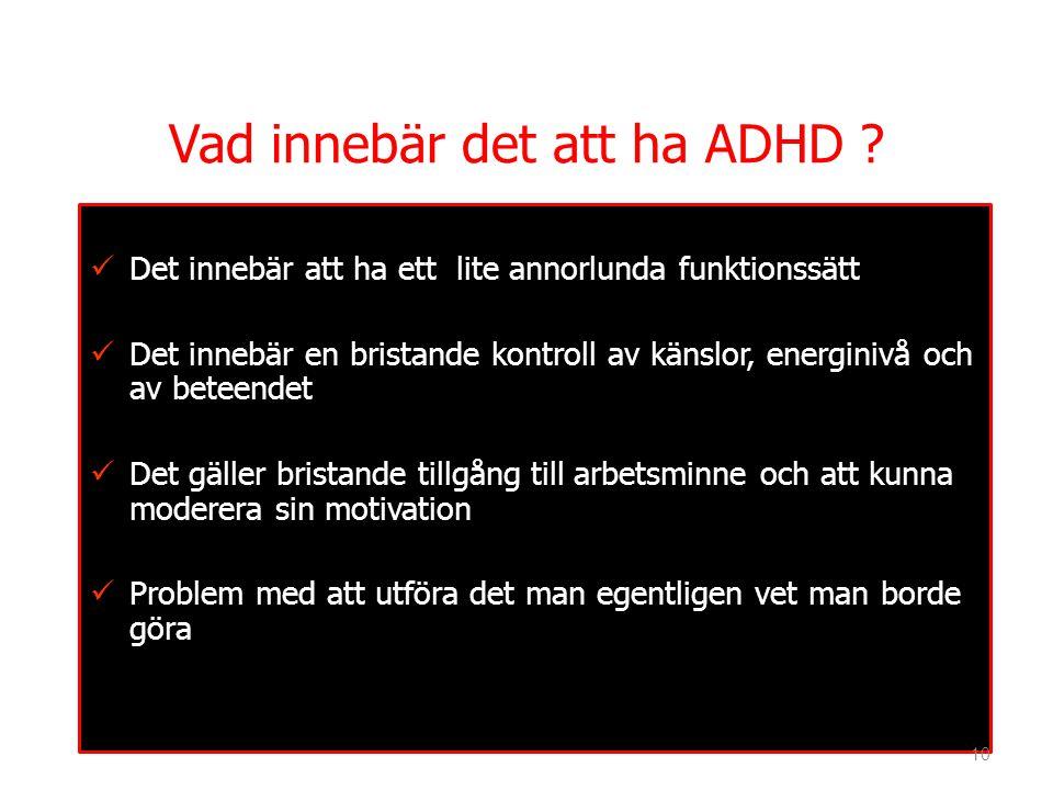 Vad innebär det att ha ADHD .