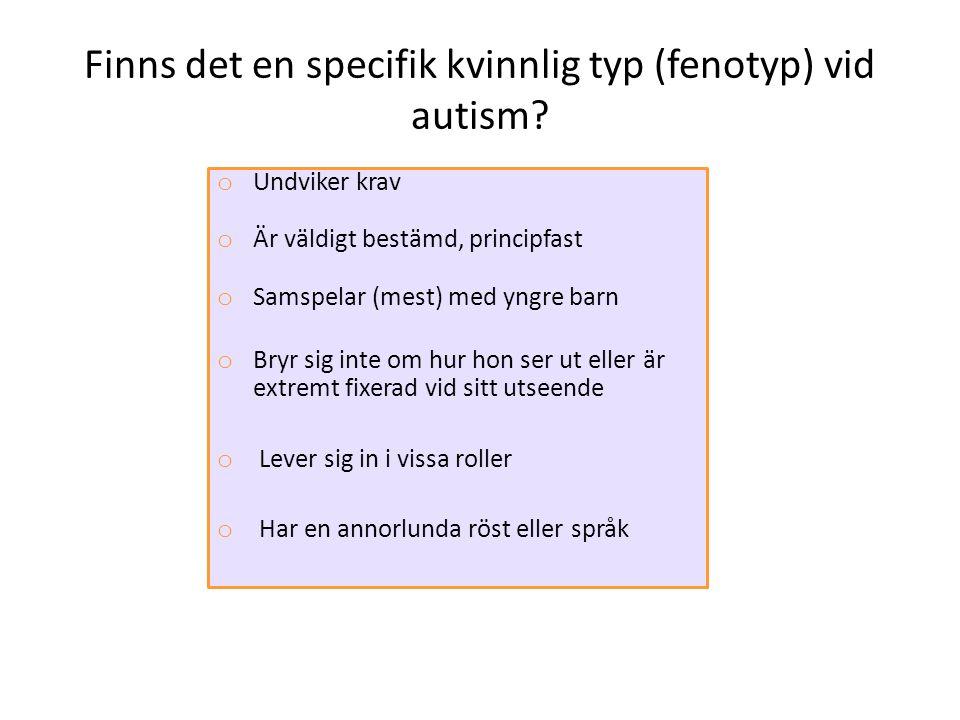 Finns det en specifik kvinnlig typ (fenotyp) vid autism.